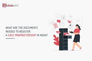 What-are-the-documents-needed-to-register-a-sole-proprietorship-in-India