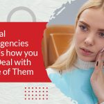Dental Emergencies: Here's how you can Deal with Some of Them