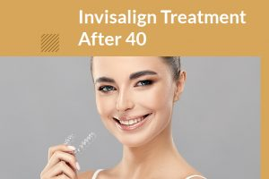 Invisalign Treatment After 40