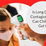 Is Long Covid Contagious and Can Children Get It?