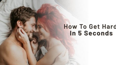 How to Get Hard in 5 Seconds?